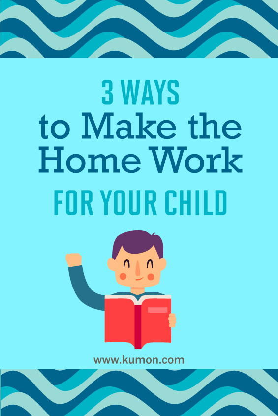 study skills - 3 ways to make the home work for your child