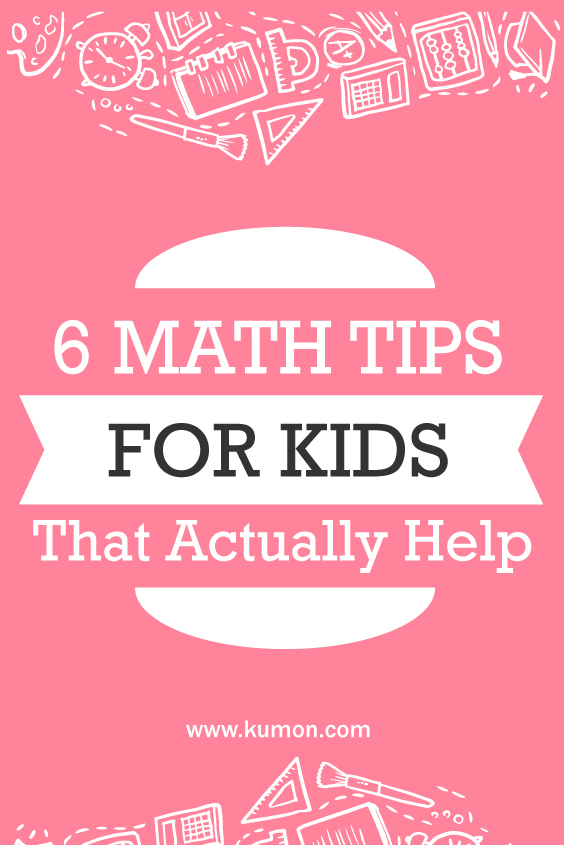 math tips - 6 math tips for kids that actually help