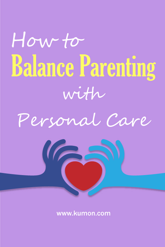 parenting tips - how to balance parenting with personal care