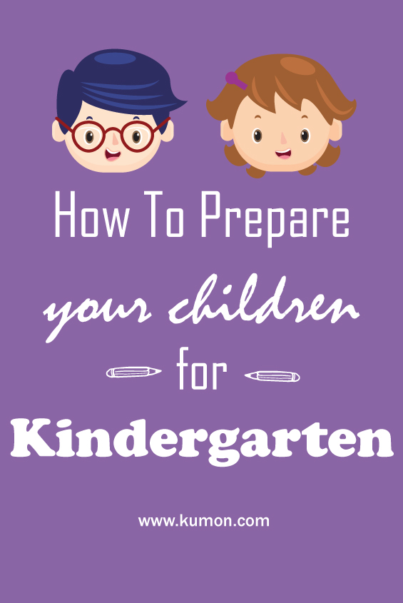 parenting tips - how to prepare your kids for kindergarten