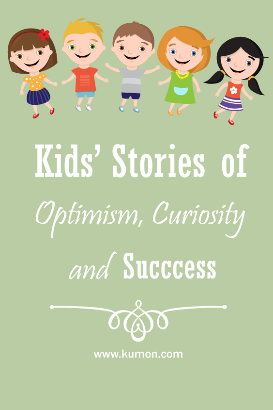 success story - kids' stories of optimism, curiosity and success