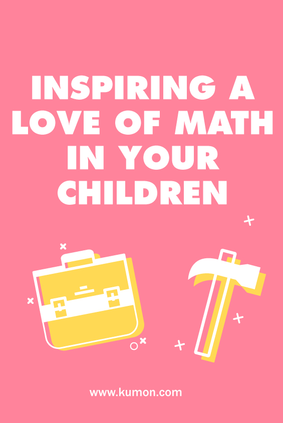 math tips - how to inspire a love of math in your kids