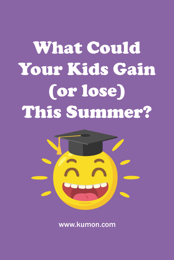 parenting tips - what could your kids gain or lose this summer