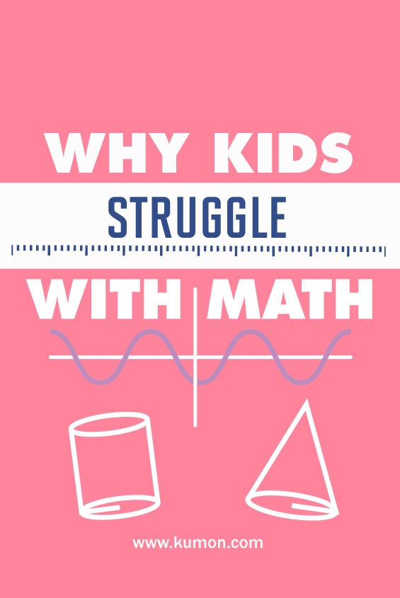math tips - why kids struggle with math